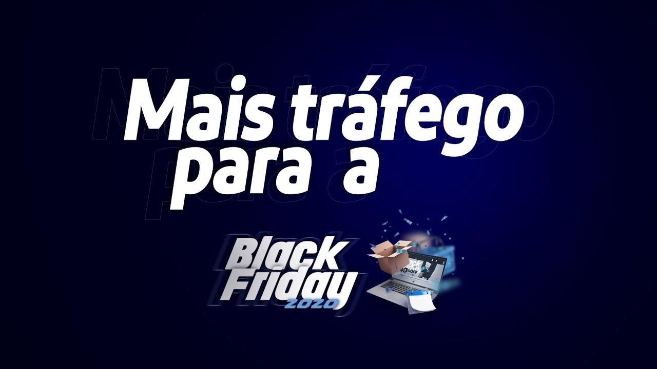 mais tráfego na Black Friday