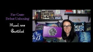 Fae Crate Debut Unboxing | March 2018 | Bewitched