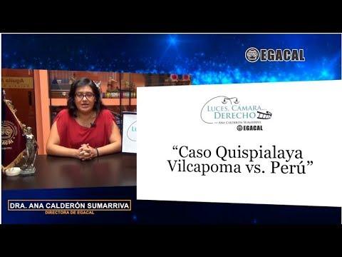 Programa 70 - Caso Quispialaya Vilcapoma vs Perú - Luces Cámara Derecho