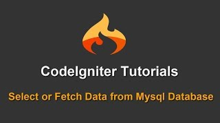 7 - Codeigniter Tutorials - Select or Fetch Data from Mysql Database