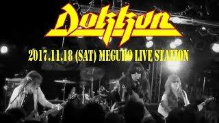 Dokkun (Dokken Cover) Live 2017.11.18 Full Concert