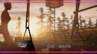 Glass - Daughter [Life is Strange: Before the Storm] w/ Visualizer