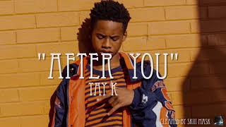 "Tay K 47 - ""After You"" (Clean Version)"