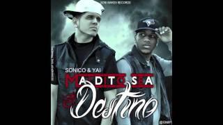 Sonico Y Yai - Maldito Sea El Destino (2013)