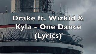 Drake ft. Wizkid & Kyla - One Dance (Lyrics)