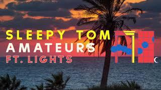 Sleepy Tom   Amateurs Ft. Lights (Empty Arena)