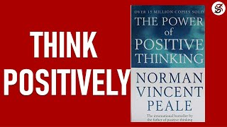 The Power Of Positive Thinking | 5 Most Important Lessons | Norman Vincent Peale (AudioBook)