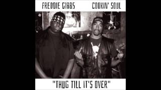 Freddie Gibbs - Thug Till It's Over (Prod. by Cookin' Soul) [EXPLiCiT]