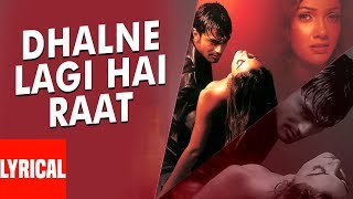 """Dhalne Lagi Hai Raat"" Lyrical Video 