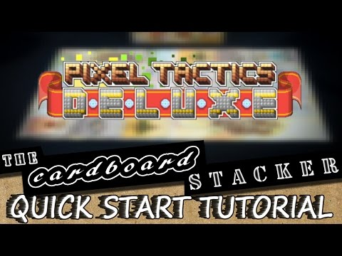 A Quick Start Tutorial with the Cardboard Stacker - Pixel Tactics Deluxe