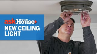 How To Safely Replace A Ceiling Light | Ask This Old House