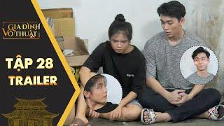 Gia đình võ thuật | Trailer Tập 28: Thanh niên mưu mô khóa cửa nhà để được ở chung với Crush