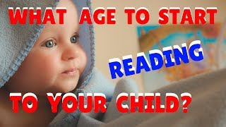 When is it Best to Start Reading to Your Baby?  The Importance of Reading as Early as Possible