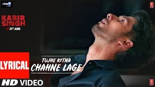 LYRICAL: Tujhe Kitna Chahne Lage | Kabir Singh   - YouTube