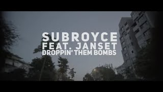 OFFICIAL VIDEO - SUBROYCE feat. JANSET - DROPPIN' THEM BOMBS (VIP MIX)