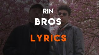 RIN - BROS [OFFICIAL LYRICS] (prod. von Minhtendo)