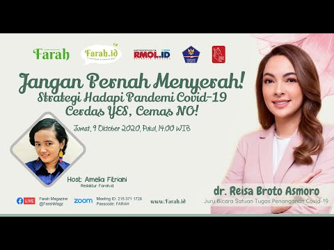 FARAH ZOOM TALK - Strategi Hadapi Covid-19: Cerdas, YES! Cemas, NO