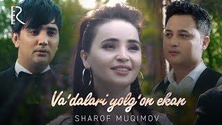 Sharof Muqimov - Va'dalari yolg'on ekan   Шароф Мукимов - Вадалари ёлгон экан