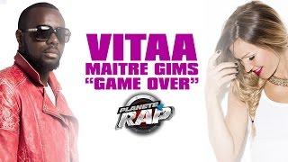 Vitaa feat Maître Gims 'Game Over' en live dans Planète Rap