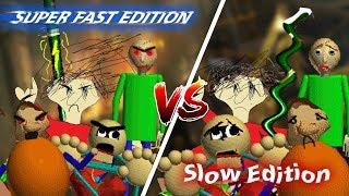Baldi Basics Super Fast Edition Vs Slow Edition [Baldi Basics Mod]