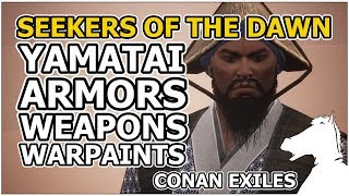 YAMATAI Armors, Weapons, Warpaints   Seekers Of The Dawn   CONAN EXILES