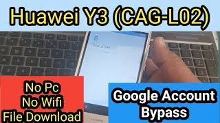 Huawei Y3 (CAG-L02) Google Account Bypass • Unlock Frp Y3 CAG-L02 | Remove FRP Huawei Y3 II •