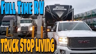 Broken Down & Truck Stop Living   65. Road Warrior Life   Full Time RV
