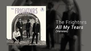 The Frightnrs - 'All My Tears' (Version)