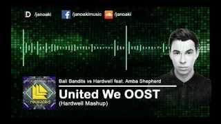 Bali Bandits feat. Amba Shepherd - United We OOST (Hardwell Mashup)