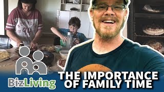 The Importance Of Family Time | BizLiving
