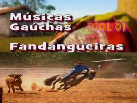 MÚSICAS GAÚCHAS -  FANDANGUEIRAS   VOL 01