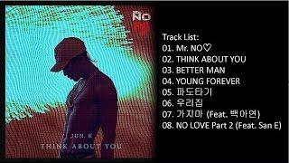 2PM К-РОР, [Full Album] JUN. K – Mr. NO♡ (Mini Album)