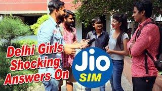 Delhi Girls Shocking Answer On 'Jio Sim' || Public Talk In India (Questions And Answers) #Ghanta hai