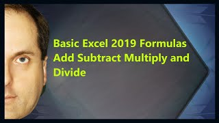 Basic Excel 2019 Formulas Add Subtract Multiply And Divide