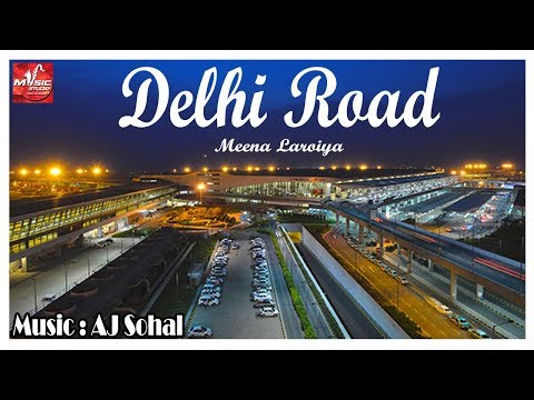Delhi Road ( Punjabi Song ) ! Meena Laroiya & AJ Sohal ! Punjabi Song 2018 ! Music Studio