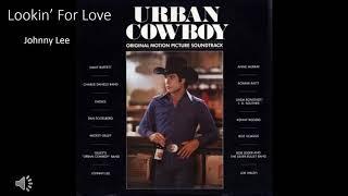 Johnny Lee - Lookin' For Love (Original Version)