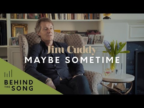 Jim Cuddy - Behind The Song: Maybe Sometime