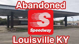 Abandoned Speedway Gas Station - Louisville KY
