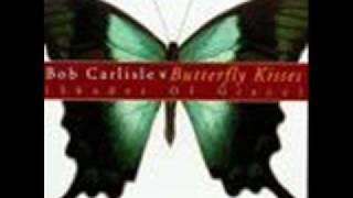 Bob Carlisle-Butterfly Kisses w/lyrics