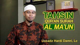 Tahsinul Qiroah Al-Quran | Surah Al-Ma'un - Ustadz Hardi Damri, Lc