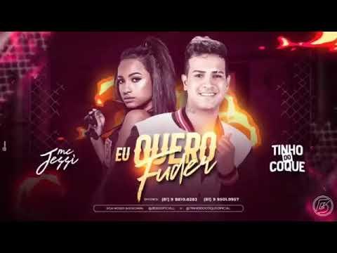 Tinho Do Coque Feat MC Jessi - EU QUERO FUDER