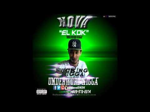 Nova El KDK - Fucking Nigga (Underword Nigga)