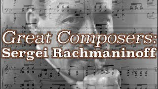 Great Composers: Sergei Rachmaninoff