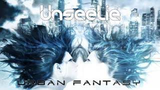 UNSEELIE | Urban Fantasy - 10 - Closer To Apotheosis [Bonus Track]