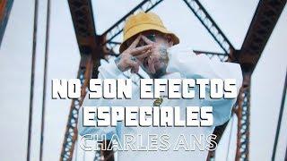 Charles Ans - No Son Efectos Especiales (Video Oficial)