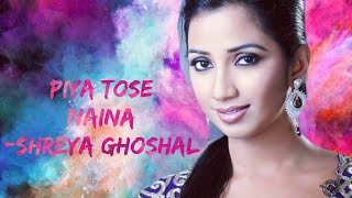 Piya Tose Naina Lage Re | Holi Special | Shreya   - YouTube