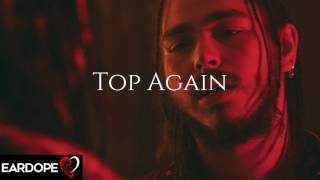 Post Malone - Top Again ft. Young Thug *NEW SONG 2017*