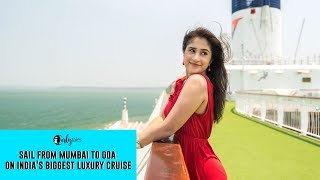 Sail From Mumbai To Go On India's Biggest Luxury Cruise | Curly Tales