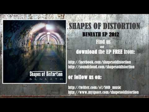 Shapes of Distortion - 1. Beneath The Surface (Intro) [Beneath EP 2011.12.31]