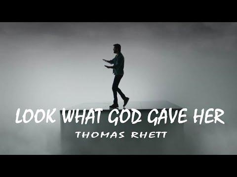 Thomas Rhett -  Look What God Gave Her (Lyrics Video)
